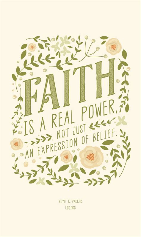 faith   real power    expression  beliefboyd  packer lds church quotes