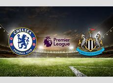 Chelsea vs Newcastle Preview and Predictions,H2H,Lineups