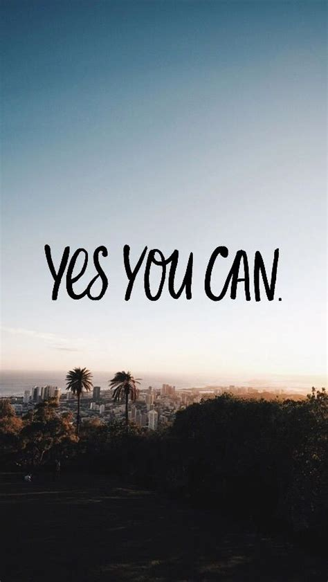 Yes, You Can  Wallpapers  Pinterest  Frases, Pantalla Y