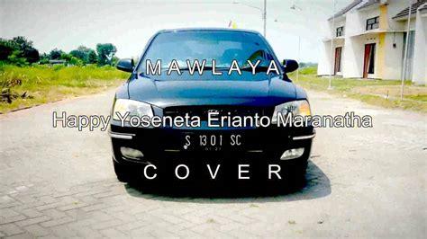 Mawlaya- Happy Maranatha (lips Raef)