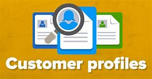 Customer, Profiles, Benefits, Process, And, Examples