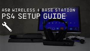 A50 Wireless   Base Station Playstation 4 Setup Guide