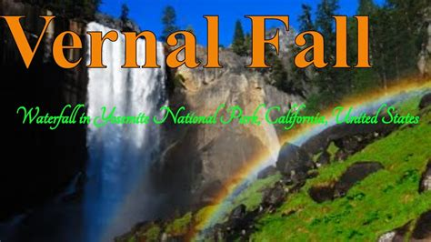 Visit Vernal Fall Waterfall Yosemite National Park