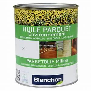 huile blanchon environnement With huile parquet blanchon avis