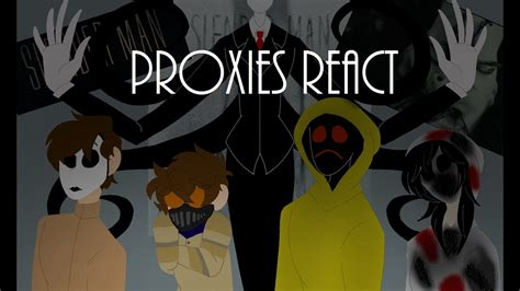 Proxies React To The Slender Man Trailer