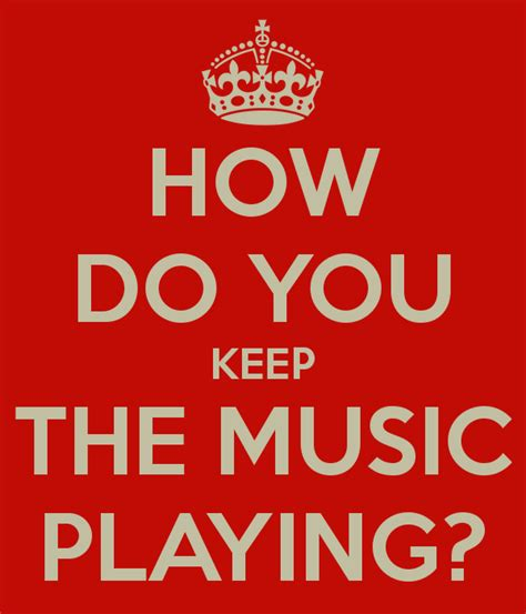 how do you preserve how do you keep the music playing poster rcscad keep calm o matic