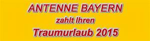 Antenne Bayern Zahlt Ihre Rechnung Aktuell : antenne bayern zahlt ihren traumurlaub 2015 urlaub gewinnen traumurlaub ~ Themetempest.com Abrechnung