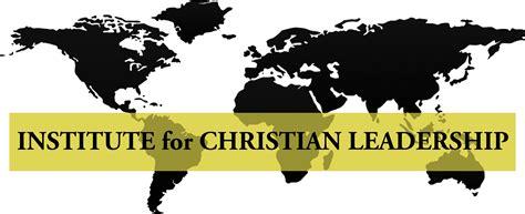 institute  christian leadership   world