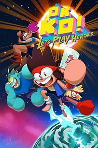 OK K.O.!: Let's Play Heroes (2018) PlayStation 4 box cover ...