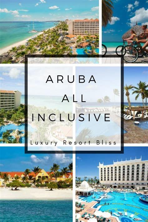 aruba best all inclusive aruba all inclusive resorts