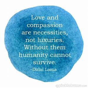 Love and compassion quote from Dalai Lama | A life itself