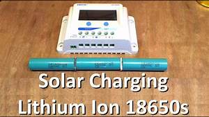 Solar Charging Lithium Ion 18650s - Part 1  The Plan