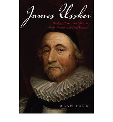 James Ussher Theology History And Politics In Early