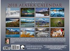 2018 Alaska Calendar Jeff Schultz Photography