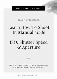 Learn How To Shoot In Manual Mode