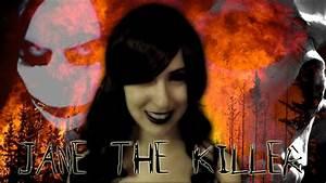 """Go To Sleep - """"Jane the Killer"""" - YouTube  Killer"""