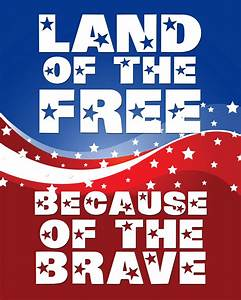 Land Of The Free Because Of The Brave Pictures, Photos ...