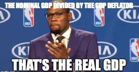 Econ Meme - nominal vs real gdp econ memes pinterest vs
