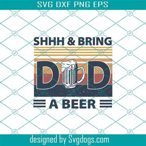 Free earring template svg download. Vintage Shhh & Bring Dad Beer svg - SVGDOGS