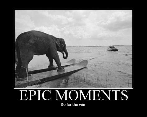 Epic Moment