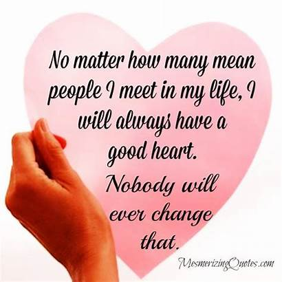 Mean Quotes Heart Many Matter Meet Hearted