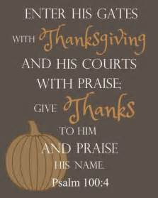 enter his gates with thanksgiving and his courts with praise give thanks to him and praise his