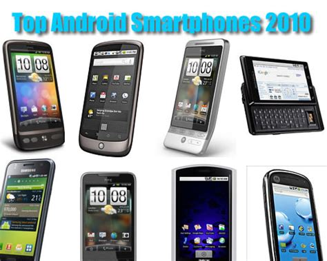 best android smartphones top android smartphones 2010