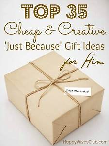 Top 35 Cheap & Creative 'Just Because' Gift Ideas For Him ...