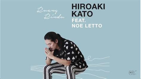 Hiroaki Kato Feat. Noe Letto Official Music