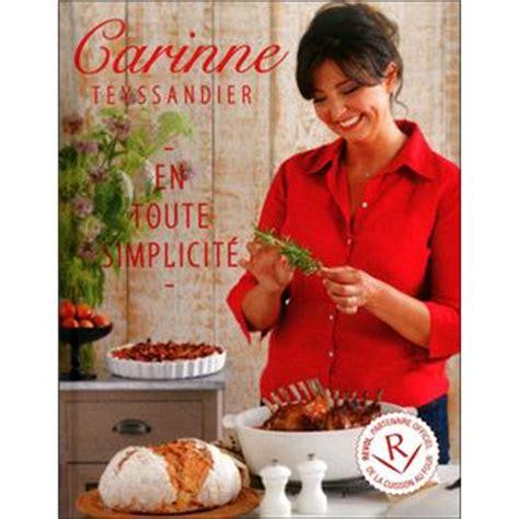 carinne teyssandier cuisine carinne teyssandier en toute simplicité 50 recettes