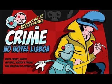 Inspector Robot Palhaco Crime Hotel Lisboa