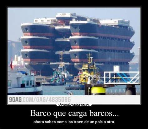 Imagenes De Barcos Graciosas by Barco Que Carga Barcos Desmotivaciones