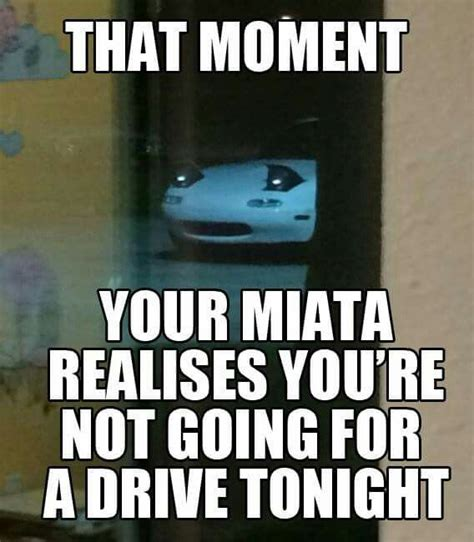 Jdm Memes - 51 best miata memes images on pinterest mazda roadster mk1 and mazda miata