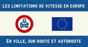 Limitation Vitesse France : comparatif des limitations de vitesse en europe legipermis ~ Medecine-chirurgie-esthetiques.com Avis de Voitures