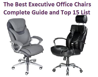 the best executive office chairs complete guide and top