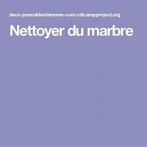 Nettoyer Du Marbre : nettoyer du marbre astuces du quotidien nettoyer ~ Melissatoandfro.com Idées de Décoration