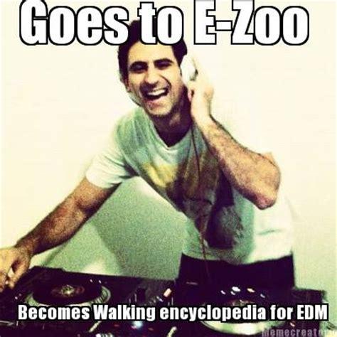 Edm Meme - meme creator goes to e zoo becomes walking encyclopedia for edm meme generator at memecreator org