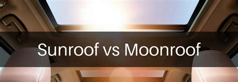 differences   sunroof   moonroof