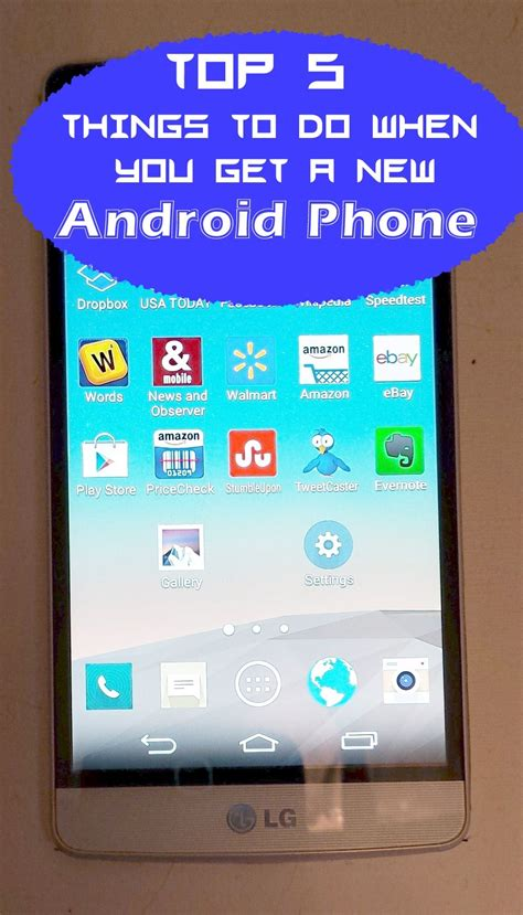 mobile android software top 5 things to do when you get a new android phone how