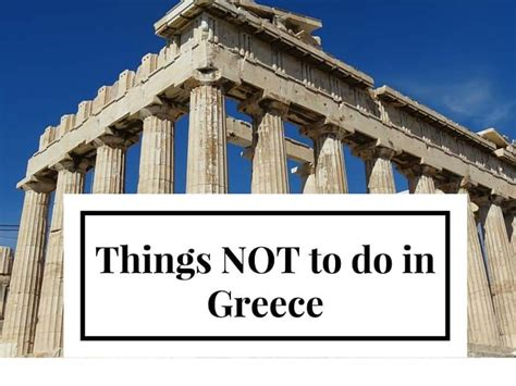Are There In Greece by Things Not To Do In Greece Travelpassionate