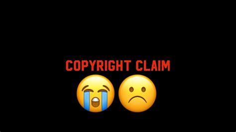 Noooooo Copyright Claim 😭