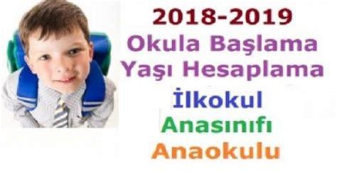 2018-2019 Okula Başlama Yaşı Hesaplama, İlkokul, Anasınıfı