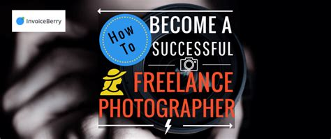 How To Become A Successful Freelance Photographer  Invoiceberry Blog