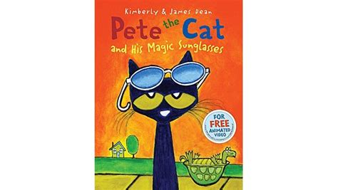 pete the cat and his magic sunglasses pete the cat and his magic sunglasses children s book