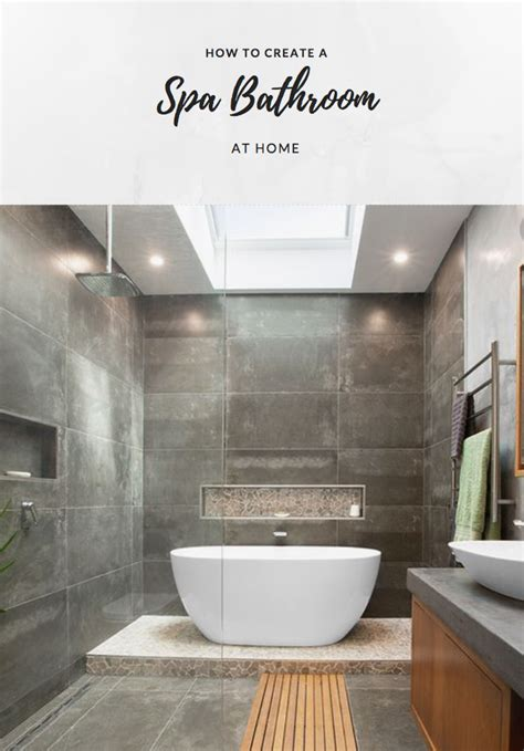 How To Create A Spa Bathroom by How To Create A Spa Bathroom At Home Home Sweet Home