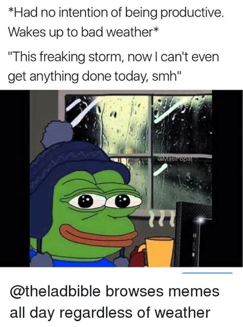 Bad Weather Meme - 25 best memes about bad weather bad weather memes