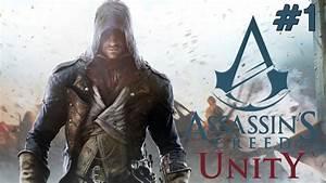 Assassin's Creed Unity - Başlıyoruz - Bölüm 1 - YouTube