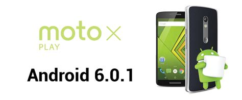 android 6 0 1 marshmallow rolled out for moto x play in canada and india