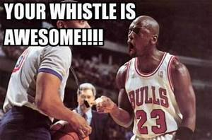 Awesome Whistle... Dumb Basketball Player Quotes