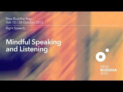 New Buddha Way Talk 12  Right Speech  Mindful Speaking And Listening Youtube